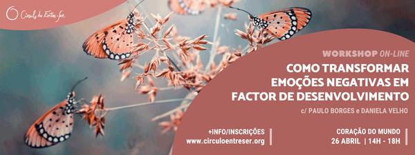 Como Transformar as Emoções Negativas em Factor de Desenvolvimento (workshop com Daniela Velho)